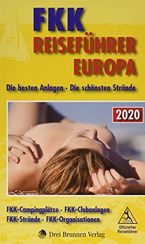 FKK Reiseführer Europa 2020: Die besten Anlagen - Die schönsten Strände